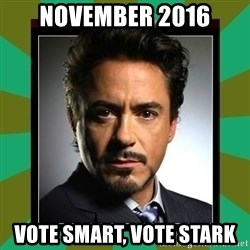 Tony Stark iron - November 2016 Vote Smart, Vote Stark