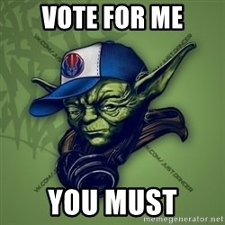Street Yoda - vote for me you must