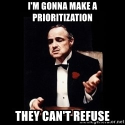 The Godfather - I'm Gonna Make A Prioritization They Can't Refuse