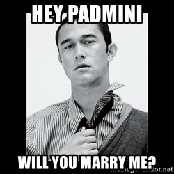 Hey Girl (Joseph Gordon-Levitt) - Hey Padmini Will you marry me?