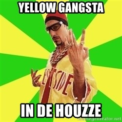 Ali G - yellow gangsta in de houzze