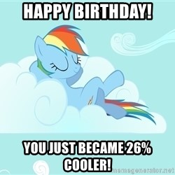 Rainbow Dash Cloud - Happy Birthday! You just became 26% cooler!
