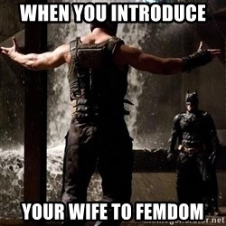 Bane Let the Games Begin - When you introduce  your wife to femdom