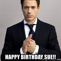 Robert Downey Jr. -  happy birthday sue!!