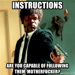 Jules Say What Again - Instructions Are you capable of following them, motherfucker?