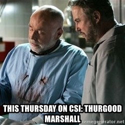 CSI Doctor -  this thursday on csi: thurgood marshall