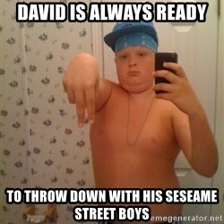 Cookie Gangster - DAVID IS ALWAYS READY TO THROW DOWN WITH HIS SESEAME STREET BOYS