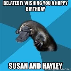 Podfic Platypus - Belatedly Wishing you a happy Birthday Susan and hayLEY
