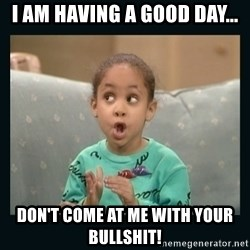 Raven Symone - I AM HAVING A GOOD DAY... DON'T COME AT ME WITH YOUR BULLSHIT!