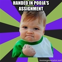Victory baby meme - HANDED IN POOJA'S ASSIGNMENT