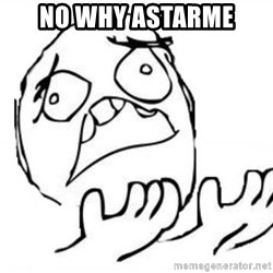 WHY SUFFERING GUY - NO WHY ASTARME