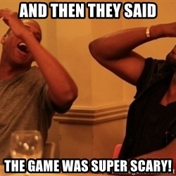 Jay-Z & Kanye Laughing - And then they said the game was super scary!
