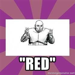 """'dr. evil' air quote -  """"RED"""""""