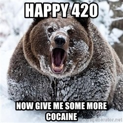 Clean Cocaine Bear - happy 420 now give me some more cocaine