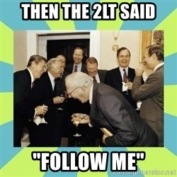 """reagan white house laughing - Then the 2lt said """"follow me"""""""