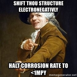 Joseph Ducreaux - SHIFT THOU STRUCTURE ELECTRONEGATIVLY Halt corrosion rate to <1mpy