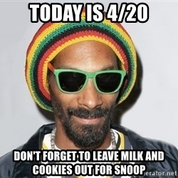 Snoop lion2 - today is 4/20 don't forget to leave milk and cookies out for snoop