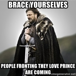 ned stark as the doctor - Brace yourselves  People fronting they love prince are coming