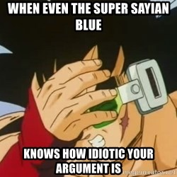 Facepalm Goku - when even the super sayian blue knows how idiotic your argument is