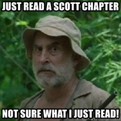 The Dale Face - Just read a Scott chapter Not sure what i just read!