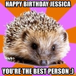Homeschooled Hedgehog - Happy Birthday Jessica You're the best person :)