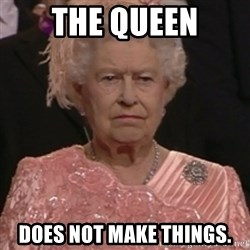 the queen olympics - The Queen Does not make things.