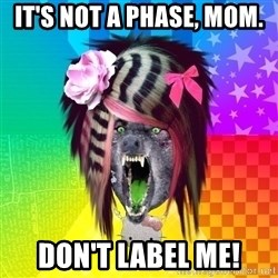 Insanity Scene Wolf - It's not a phase, mom. Don't label me!