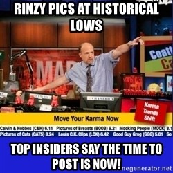 Move Your Karma - Rinzy Pics at Historical Lows Top insiders say the time to post is now!