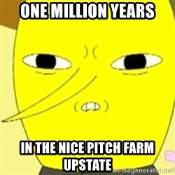 LEMONGRAB - ONE MILLION YEARS IN THE NICE PITCH FARM UPSTATE