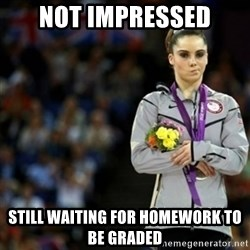 unimpressed McKayla Maroney 2 - Not Impressed still waiting for homework to be graded