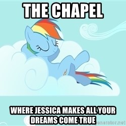 Rainbow Dash Cloud - The Chapel  Where Jessica Makes all your dreams come true