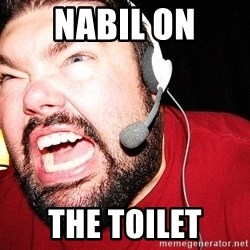 Angry Gamer - Nabil on The toilet
