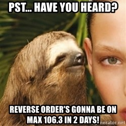 Whisper Sloth - Pst... Have you heard? Reverse Order's gonna be on Max 106.3 in 2 days!