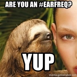 Whisper Sloth - Are you an #EarFreq?  Yup