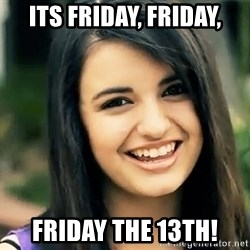 Rebecca Black Fried Egg - its friday, friday, friday the 13th!