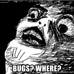 Extreme Rage Face -  BUGS? WHERE?