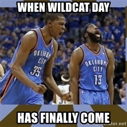 Durant & James Harden - When wildcat day has finally come