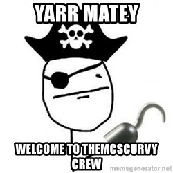 Poker face Pirate - Yarr matey Welcome to theMcscurvy crew
