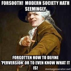 Joseph Ducreaux - forsooth!  modern society hath seemingly  forgotten how to define 'perversion' or to even know what it is!