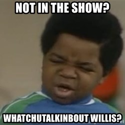 Gary Coleman II - not in the show? whatchutalkinbout willis?