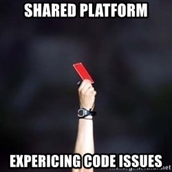 red card asshole - Shared Platform Expericing code issues