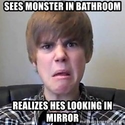Justin Bieber 213 - sees monster in bathroom realizes hes looking in mirror