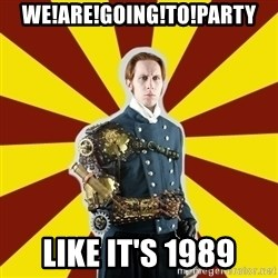 Steampunk Guy - we!are!going!to!party Like it's 1989