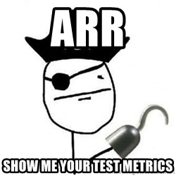 Poker face Pirate - ARR Show me your test metrics