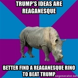 Recovery Rhino - trump's ideas are reaganesque better find a reaganesque rino to beat trump