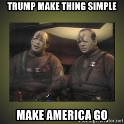 Star Trek: Pakled - Trump make thing simple make america go