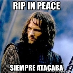 Not this day Aragorn - RIP IN PEACE Siempre atacaba