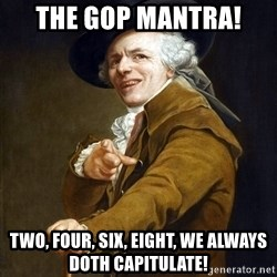 Joseph Ducreaux - The Gop Mantra! two, four, six, eight, we always doth capitulate!