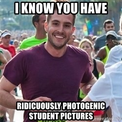 Incredibly photogenic guy - I know you have  Ridicuously Photogenic Student pictures