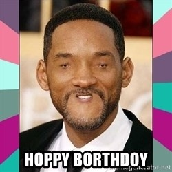 woll smoth -  hoppy borthdoy